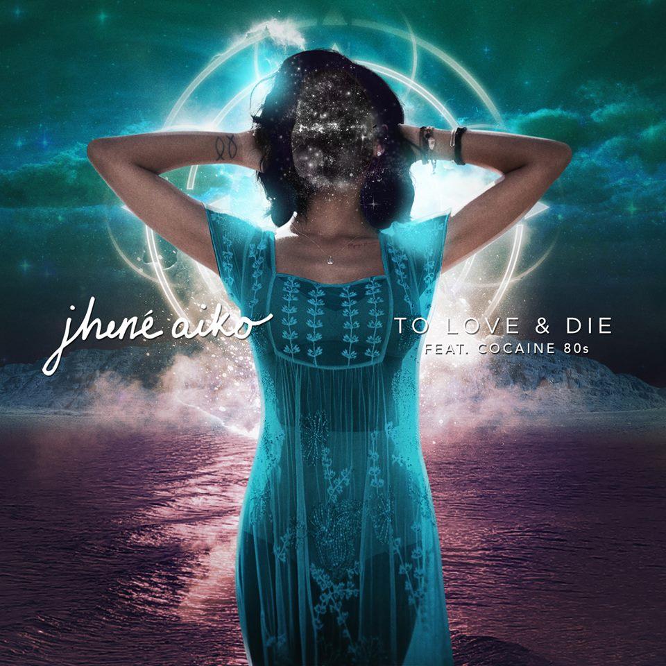 Jhene Aiko to Love & Die