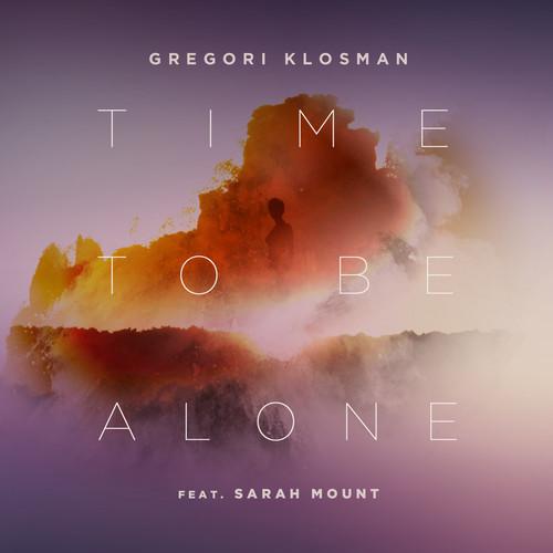 Gregori Klosman ft. Sarah Mount - Time To Be Alone