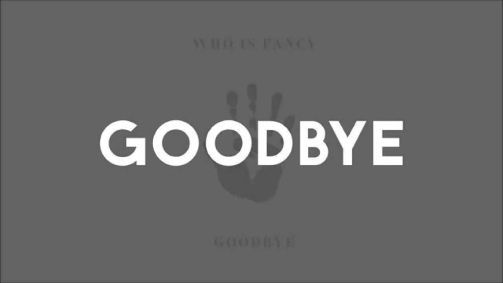 Who Is Fancy Goodbye
