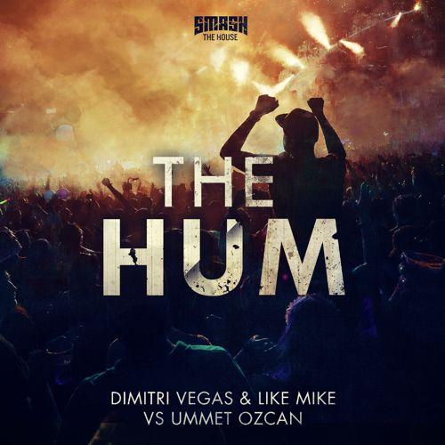 Dimitri Vegas Like Mike Ummet Ozcan The Hum